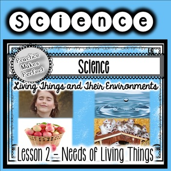 The Needs of Living Things Interactive Notebook