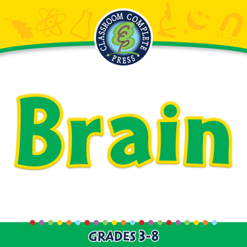 The Nervous System - Brain - PC Gr. 3-8
