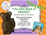 """The New Bear at School"" {Cause/Effect, Plot Diagram, Vocabulary, Vivid Verbs}"