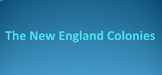 The New England Colonies (36 slides)