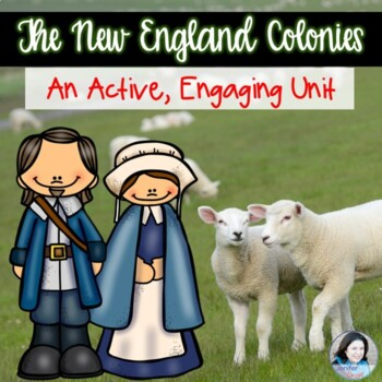 The New England Colonies: An Active, Engaging Unit