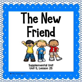 The New Friend First Grade Supplemental Unit