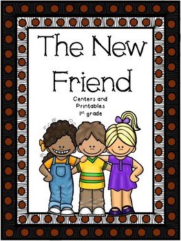 The New Friend, Journeys, 1st Grade, Centers for all ability levels