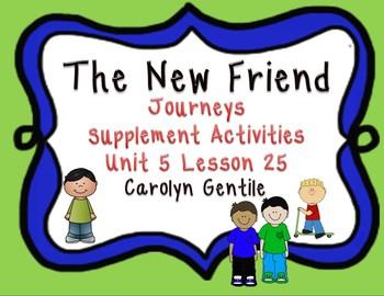 The New Friend Journeys  Unit 5 Lesson 25 1st Gr. Supplement Act.