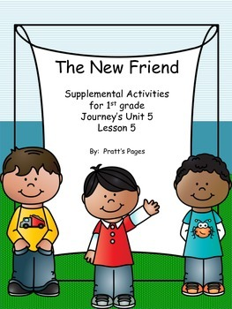 The New Friend Supplemental Activities for Journey's Unit