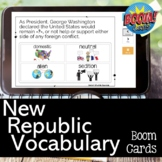 The New Republic or Early Republic Vocabulary Review BOOM CARDS