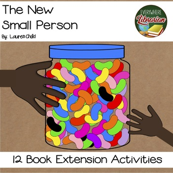 The New Small Person by Child 12 Book Extension Activities NO PREP