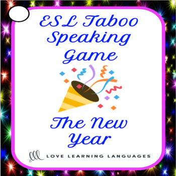 The New Year - ESL - ELL Taboo Speaking Game