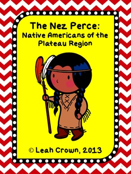 The Nez Perce: Native Americans of the Plateau Region-Reading & Writing Act.