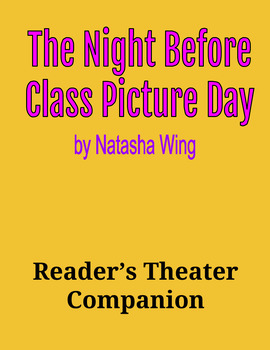 The Night Before Class Picture Day by Natasha Wing - Reader's Theater Companion