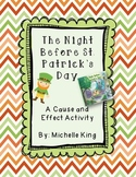 The Night Before St. Patrick's Day- Cause and Effect