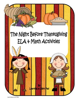 The Night Before Thanksgiving: Thanksgiving Themed ELA and