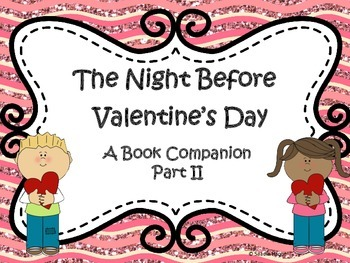The Night Before Valentines Day Book Companion Part 2