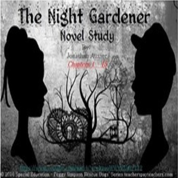 The Night Gardener Auxier Novel Study Chapters 1 - 15 SPED/ELD