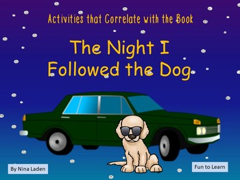 The Night I Followed the Dog   ~    51  pgs Common Core Activities