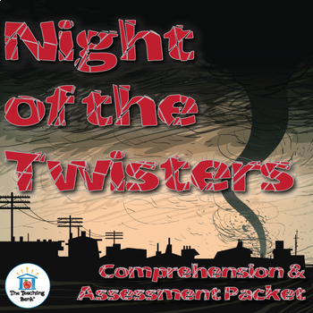 Night of the Twisters Comprehension and Assessment Bundle