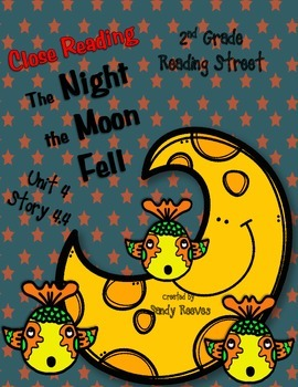 The Night the Moon Fell Close Reading Packet 2nd Reading S
