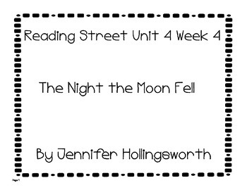 The Night the Moon Fell Reading Street Unit 4 Week 4 Reading Center