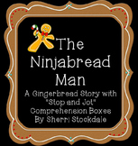 "The Ninjabread Man: A Gingerbread Story with ""Stop and Jot"" Comprehension Boxes"