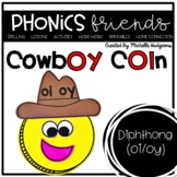 Vowel Diphthongs oi, oy activities: Cowboy Coin Phonics Friends