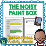 The Noisy Paint Box by Barb Rosenstock Lesson Plan & Activities