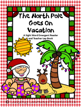The North Pole Goes on Vacation  (A Sight Word Reader and