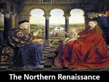 The Northern Renaissance Power Point with Printable Student Notes & Worksheet