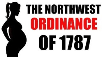 The Northwest Ordinance of 1787 Explained in 3 Minutes: US History Review