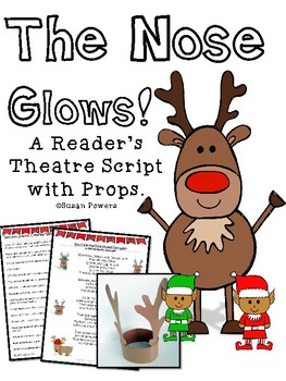 The Nose Glows! A Christmas Readers' Theatre with Props.
