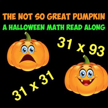 The Not So Great Pumpkin- A Halloween Math Story (Double Digit Multiplication )