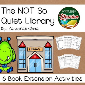 The Not So Quiet Library by Zachariah Ohora Book Extensions NO PREP