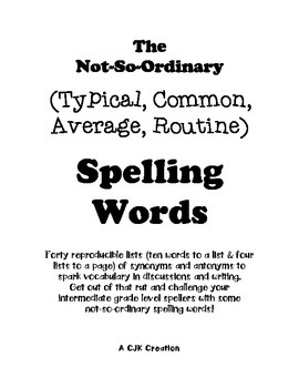 The Not So Ordinary (Typical, Common, Average, Routine) Spelling Lists
