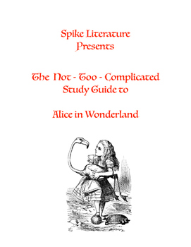 'Alice in Wonderland' - Spike's Not - Too - Complicated Study Guide (guide only)