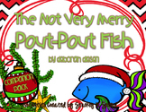 The Not Very Merry Pout-Pout Fish  {Companion Pack}