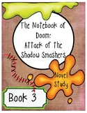 The Notebook of Doom: Attack of the Shadow Smashers (Book #3)