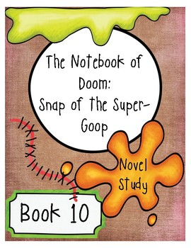 The Notebook of Doom: Snap of the Super-Goop Comprehension Questions (Book 10)