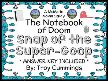 The Notebook of Doom: Snap of the Super-Goop (Cummings) Novel Study (26 pages)