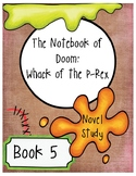 The Notebook of Doom: Whack of the P-Rex Comprehension Questions (Book 5)
