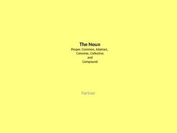 The Noun, Common, Proper, Concrete, Abstract, Collective,