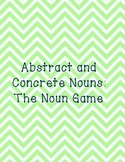 The Noun Game:  Abstract and Concrete Nouns