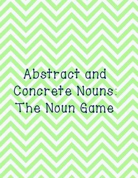 The Noun Game:  Abstract and Concrete Nouns