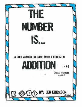 The Number Is...Addition part 1 (a roll and color game)