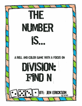 The Number Is...DIVISION:  Find N (a roll and color game)