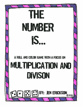 The Number Is...MULTIPLICATION AND DIVISION (a roll and color game)