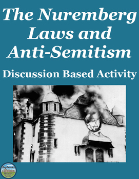 The Nuremberg Laws and Anti-Semitism Reading and Discussion Questions