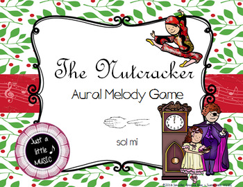 The Nutcracker -- An Aural Melody Recognition Game {sol mi}