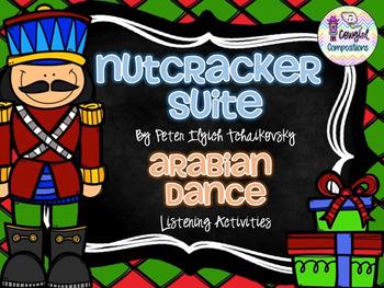 The Nutcracker: Arabian Dance Listening Activities