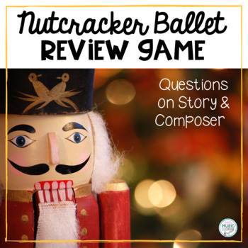 The Nutcracker Ballet - Review Questions on Story & Composer