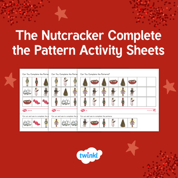 The Nutcracker Complete the Pattern Activity Sheets