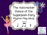 The Nutcracker: Dance of the Sugar Plum Fairy Rhythm Play-a-long